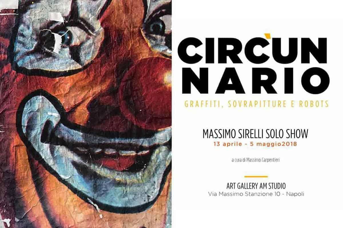 """AM Studio Art Gallery la mostra """"Circ'unnario"""" di Sirelli"""