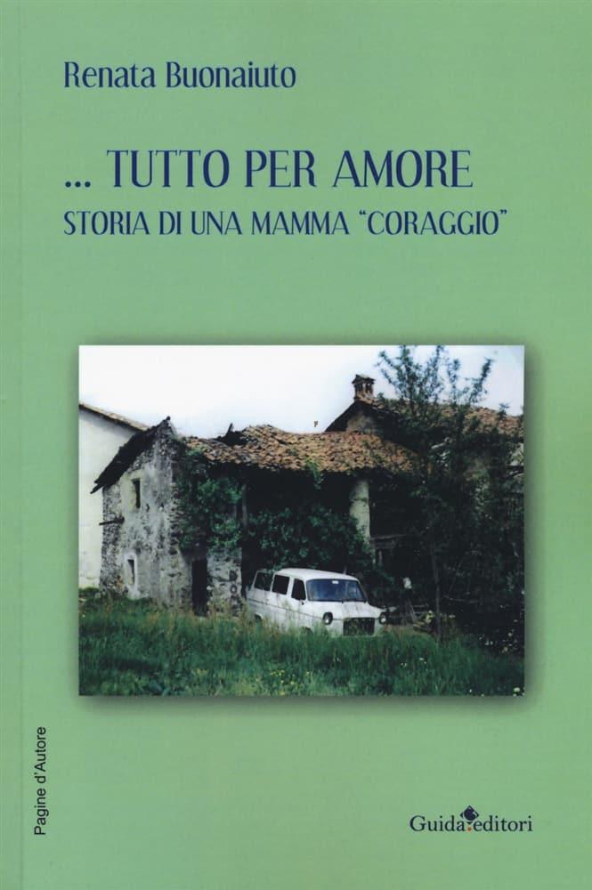 ...Tutto per amore, libro di Renata Bonaiuto